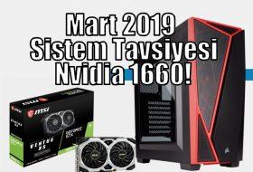 Mart 2019 Nvidia Gtx 1660 Sistem Tavsiyesi